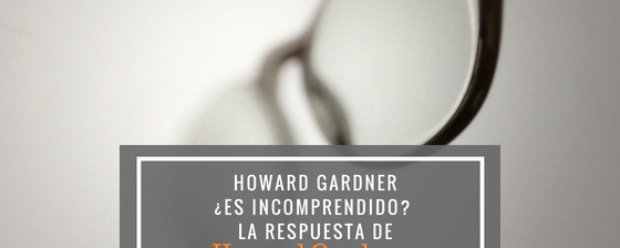 ¿Howard Gardner es incomprendido?